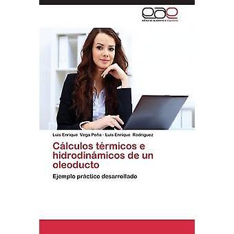 Calculos Termicos E Hidrodinamicos de Un Oleoducto by Vega Pena Luis Enrique