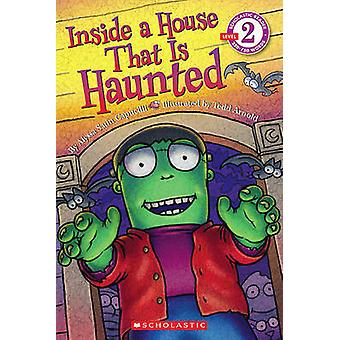 Scholastic Reader Level 2 - Inside a House That Is Haunted by Alyssa S
