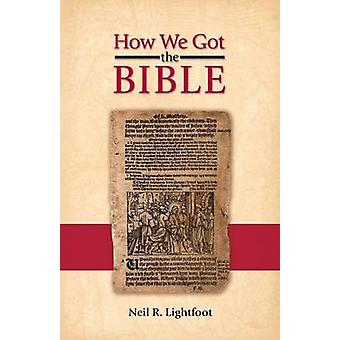 How We Got the Bible von Lightfoot & Neil R