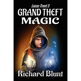 Lucas Trent 3  Grand Theft Magic by Blunt & Richard