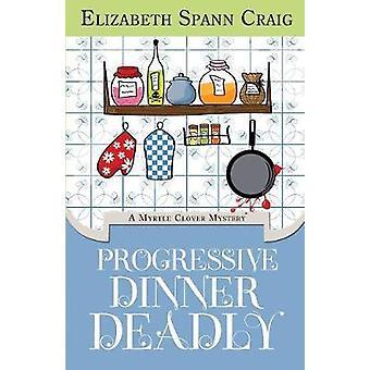 Progressive Dinner Deadly by Craig & Elizabeth Spann