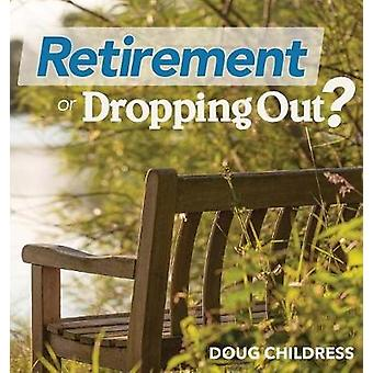 Retirement Or Dropping Out by Childress & Doug