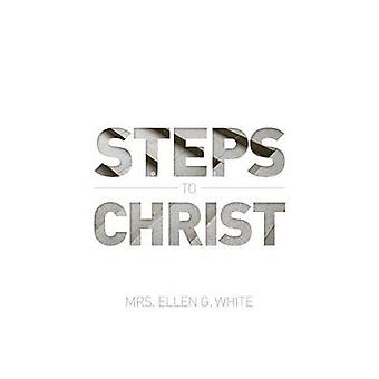 Steps to Christ 1882 Edition by White & Ellen G
