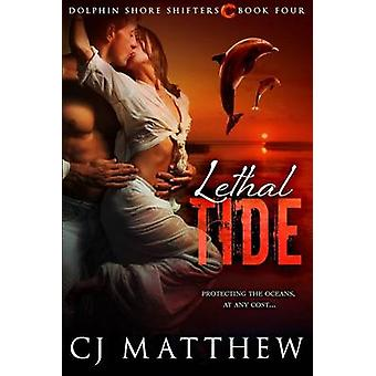 Lethal Tide Dolphin Shore Shifters Book 4 by Matthew & CJ