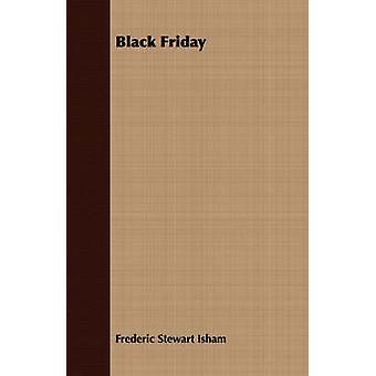 Black Friday by Isham & Frederic Stewart