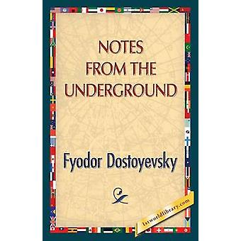 Notes from the Underground von Dostojewski & Fjodor