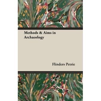 Methods  Aims in Archaeology by Petrie & Flinders