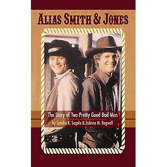 Alias Smith  Jones The Story of Two Pretty Good Bad Men hardback by Sagala & Sandra K.