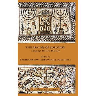 The Psalms of Solomon Language History Theology by Bons & Eberard