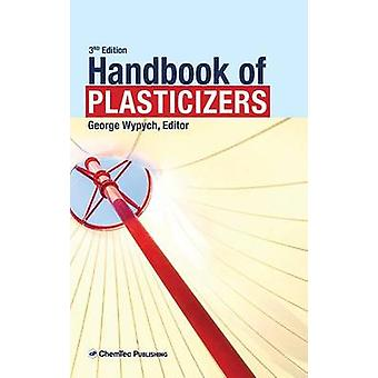 Handbook of Plasticizers 3rd Edition by Wypych & George