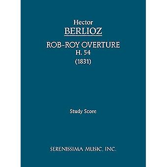 RobRoy Overture H 54 Study score by Berlioz & Hector