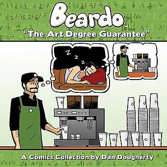 Beardo The Art Degree Guarantee by Dougherty & Dan