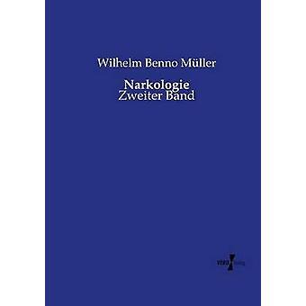 NarkologieZweiter Band by Mller & Wilhelm Benno