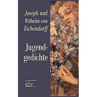 Jugendgedichte by Eichendorff & Joseph