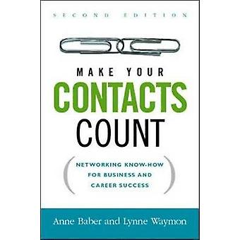 Make Your Contacts Count Networking KnowHow for Business and Career Success by Baber & Anne