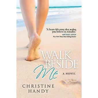 Walk Beside Me by Handy & Christine