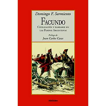 Facundo  Civilizacion y barbarie by Sarmiento & Domingo F.