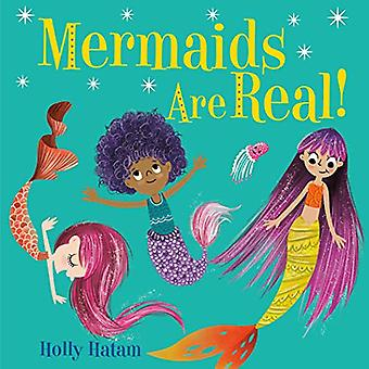 Mermaids Are Real! by Holly Hatam - 9780525707165 Book