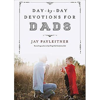 Día a día Devociones para papás por Jay Payleitner - 97807369636333 Libro