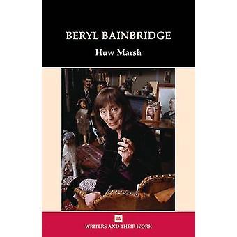 Beryl Bainbridge by Huw Marsh - 9780746312193 Book
