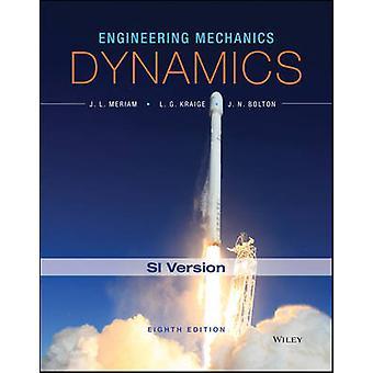Engineering Mechanics - Dynamics by J. L. Meriam - L. G. Kraige - J. N