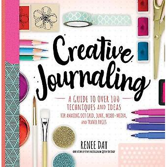 Creative Journaling - A Guide to Over 100 Techniques and Ideas for Ama