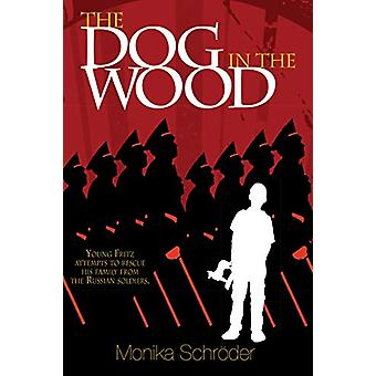 The Dog in the Wood by Monika Schroeder - 9781684372775 Book