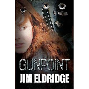 Gunpoint by Jim Eldridge - Dan Chernett - 9781781125151 Book