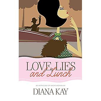 Love - Lies and Lunch by Diana Kay - 9781861518989 Book