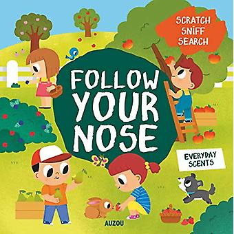 Follow Your Nose - Everyday Scents (A Scratch-and-Sniff Book) by Emma