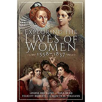 Exploring the Lives of Women - 1558-1837 - 9781526751393 Book