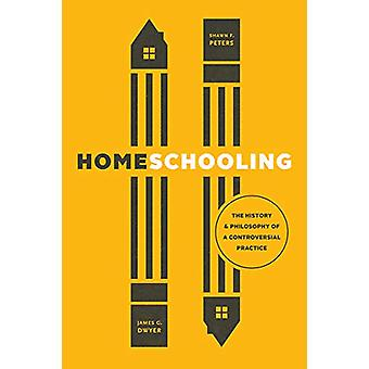 Homeschooling - The History and Philosophy of a Controversial Practice