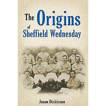 Původ Sheffieldu ve středu od Jasona Dickinsona-9781445619521