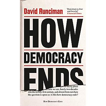 How Democracy Ends by David Runciman - 9781781259757 Book