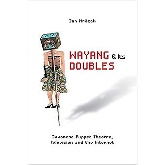 Wayang and Its Doubles - Javanese Puppet Theatre - Television and the