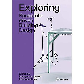 Exploring - Research-driven Building Design. Towards 2050 by Marilyne
