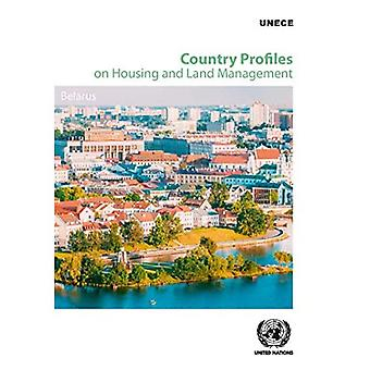Country Profiles on Housing� and Land Management: Belarus (Country Profiles on Housing and Land Management)