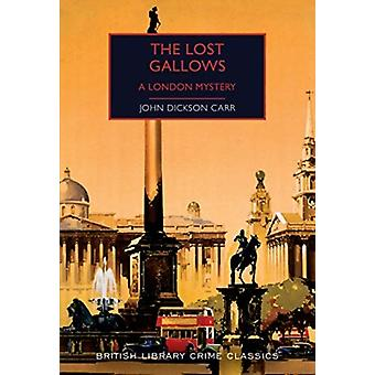 The Lost Gallows by Carr & John Dickson
