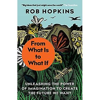 From What Is to What If by Hopkins & Rob