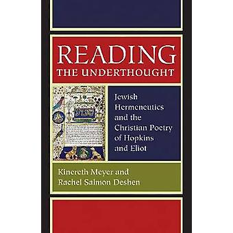 Reading the Underthought - Jewish Hermeneutics and the Christian Poetr