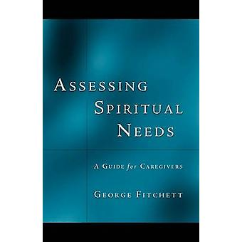 Assessing Spiritual Needs by Dr George Fitchett - 9780788099403 Book