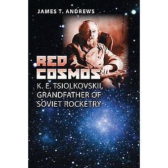 Röd kosmos - K. E. Tsiolkovskii - Farfar till sovjetisk raket - 978