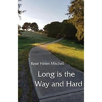 Long is the Way and Hard by Rose Helen Mitchell - 9781760418113 Book