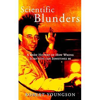 Errores científicos - Una breve historia de lo equivocados que pueden algunos científicos