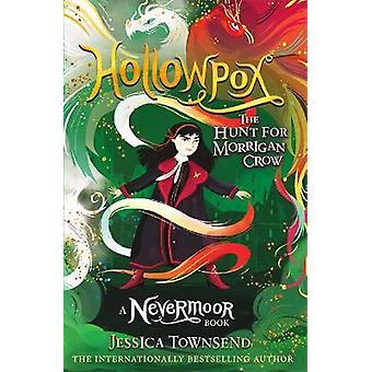 Hollowpox The Hunt for Morrigan Crow Book 3 Nevermoor