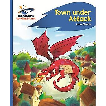 Reading Planet  Town Under Attack  Blue Rocket Phonics Rising Stars Reading Planet