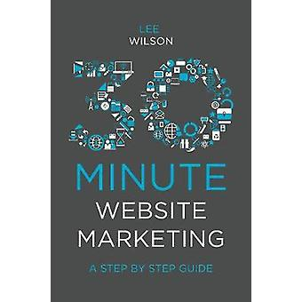30 Minute Website Marketing A Step By Step Guide