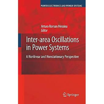 Interarea Oscillations in Power Systems by Edited by Arturo Roman Messina