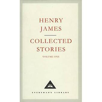 Henry James Collected Stories Vol1 by Henry James