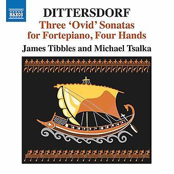 Dittersdorf / Tsalkan / Tibbles - kolme Ovidius Fortepiano sonaattia neljää kättä [CD] USA tuonti